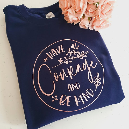 Have Courage And Be Kind Sweater