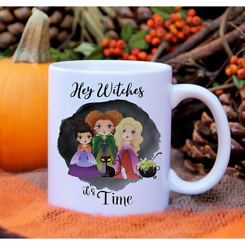 Hey Witches It's Time Mug