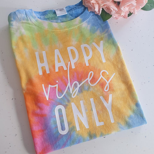 Tie Dye Happy Vibes Only T-Shirt