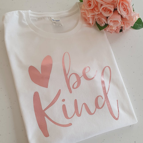 Be Kind T-Shirt More Colours