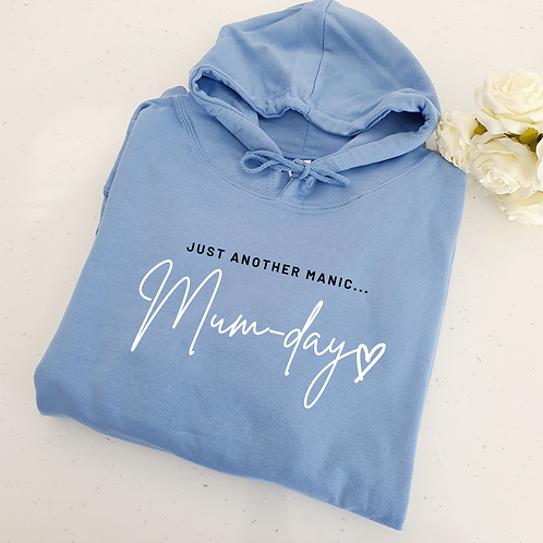 Just Another Manic Mum-Day Hoodie