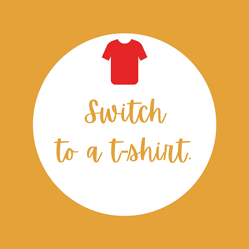 Switch To A T-Shirt
