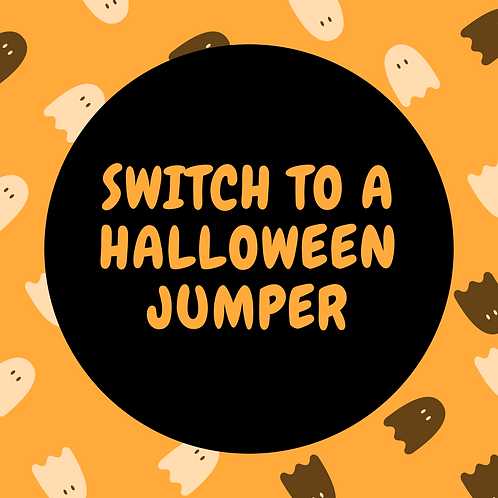Switch To A Halloween Jumper