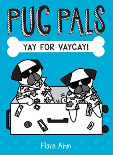 Pug Pals: Yay for Vaycay