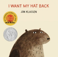 I Want My Hat Back by Jon Klassen  Craft Moves: Dialogue, Visual humor, Inferences