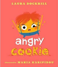 ANGRY COOKIE  Sometimes the best way to cheer up a grumpy lump is simply by being there -- and lending your ears.