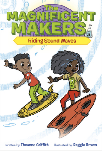 The Magnificent Makers: Riding Sound Waves