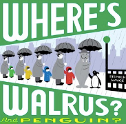 Where's Walrus? And Penguin?  by Stephen Savage Craft moves: Prediction, Plot twist, Read the pictures (wordless text)