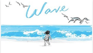 Wave by Suzy Lee Craft Moves: Plot, Prediction, Read the pictures (wordless text)