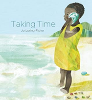 Taking Time by Jo Loring-Fisher See Blog section for details with using this title as a mentor text. 32 pgs © 2020