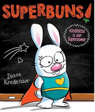SUPERBUNS!  Teaching kindness as a super power.