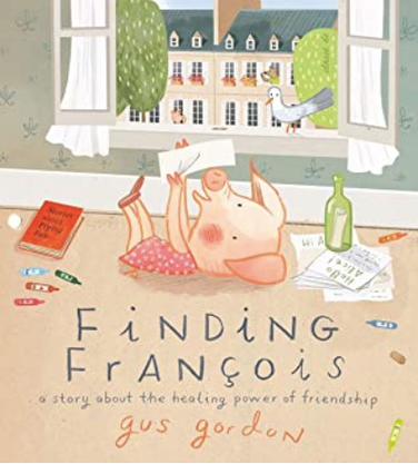Finding François: A Story about the Healing Power of Friendship by Gus Gordon   See Blog section for detail with using this title as a mentor text. 40 pages © 2020