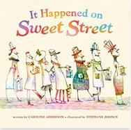 It Happened on Sweet Street by Caroline Adderson, Illustrated by Stéphane Jorisch Craft Moves: Elements of plot, Hyperboyle