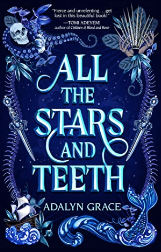 All the Stars and Teeth (All the Stars and Teeth #1)