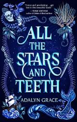 All the Stars and Teeth (All the Stars and Teeth #1)