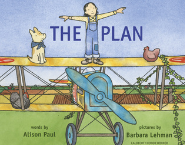 The Plan by Alison Paul Illust. by Barbara Lehman  Craft Moves: Plot, Word Choice (change/add a letter), Read the pictures (limited text)
