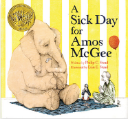 A Sick Day for Amos McGee by Philip C. Stead Illustrated by Erin E. Stead  Craft Moves: Word choice, Character feelings