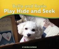 Bella and Rosie Play Hide and Seek