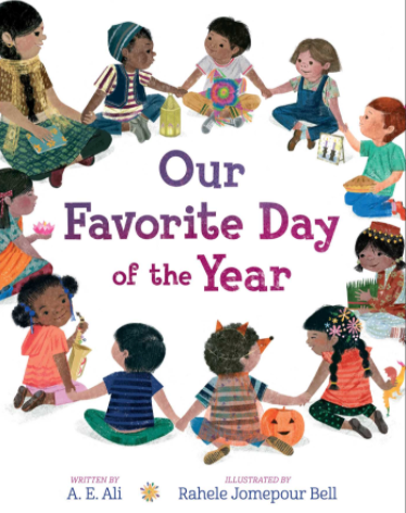 Our Favorite Day of the Year by A. E. Ali, Illustrated by Rahele Jomepour Bell  Craft Moves: Theme (Respect for different cultures/traditions)