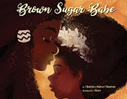 Brown Sugar Babe by Charlotte Watson Sherman Illustrated by Akem Akem Craft Moves: Word choice, Figurative language, Author's purpose