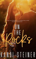 On the Rocks (Becker Brothers #1) by Kandi Steiner