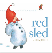 Red Sled by Lita Judge Craft Moves: Use of sound, Read the pictures (almost wordless text)