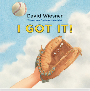 I Got It! by David Wiesner  Craft Moves: Read the pictures (wordless text), Suspense, Prediction