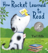How Rocket Learned to Read by Tad Hills  Craft Moves: Word choice, Dialogue