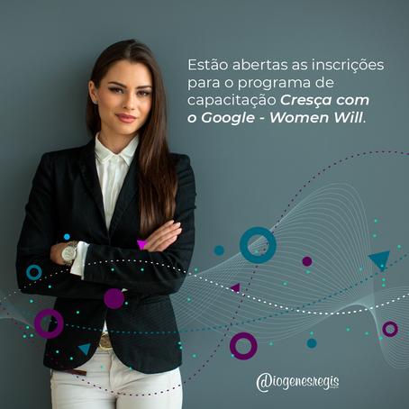 Estão abertas as inscrições para o programa de capacitação Cresça com o Google - Women Will.