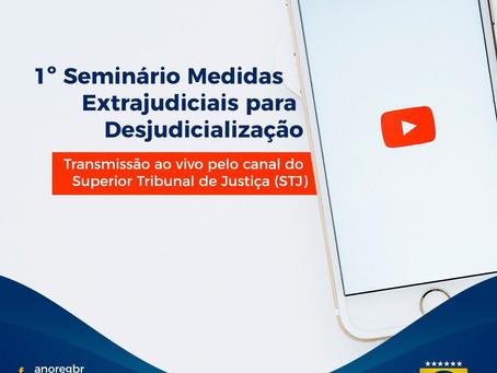 1º SEMINÁRIO - MEDIDAS EXTRAJUDICIAIS PARA DESJUDICIALIZAÇÃO.