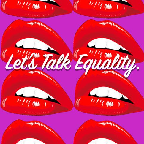 Let's Talk Equality