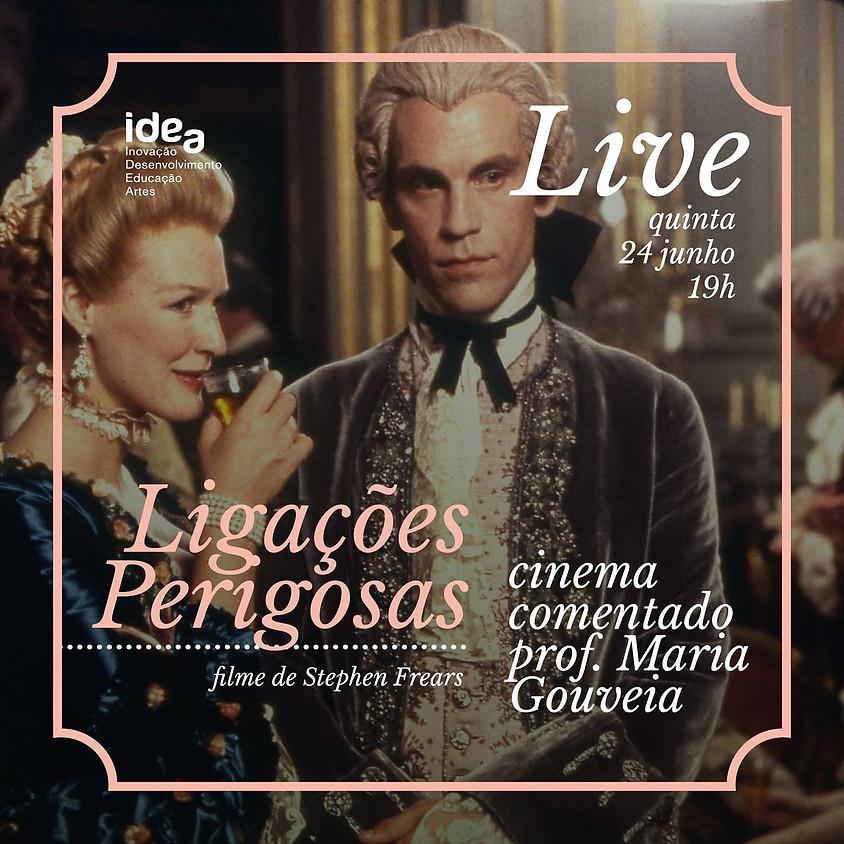Cinema Comentado com a profª Maria Gouveia (Ligações Perigosas)