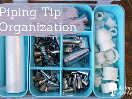 Piping Tips Organized!