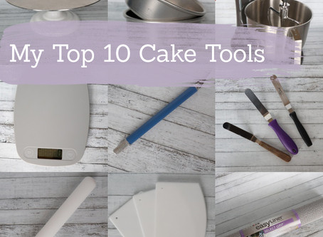 My Top 10 Cake Tools