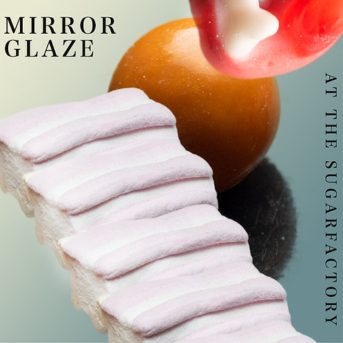 Mirror Glaze - At the Sugar Factory