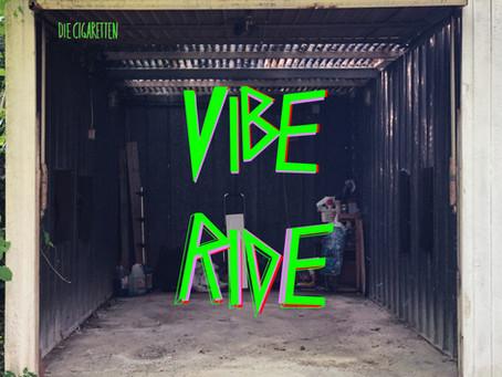 Die Cigaretten - Vibe Ride LP - Out Now