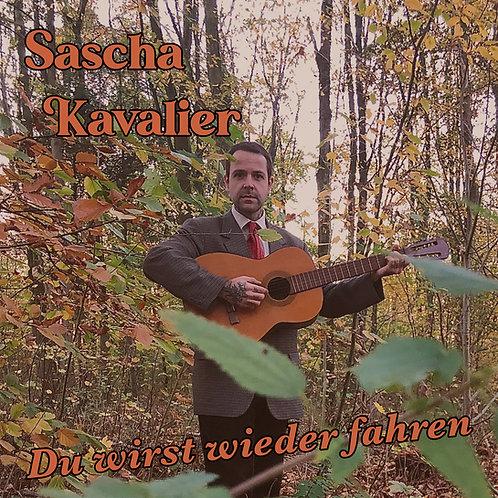 Sascha Kavalier - Du wirst wieder fahren