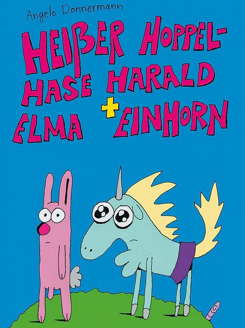 Angelo Donnermann - Heißer Hoppelhase Harald + Elma Einhorn