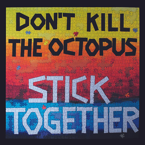 Don't Kill The Octopus - Stick Together