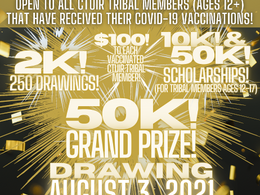 Vaccinated CTUIR Member or Employee? You could win up to $50,000!