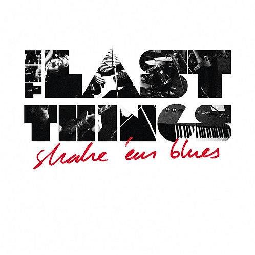 The Last Things - Shake'Em Blues