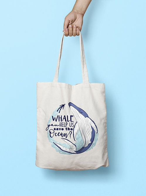 """Whale you Help us Save the Ocean"" Tote Bag"