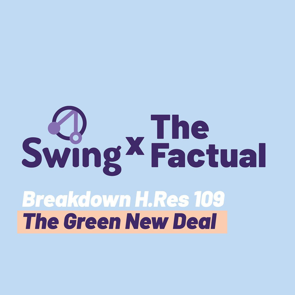 Swing x The Factual The Green New Deal