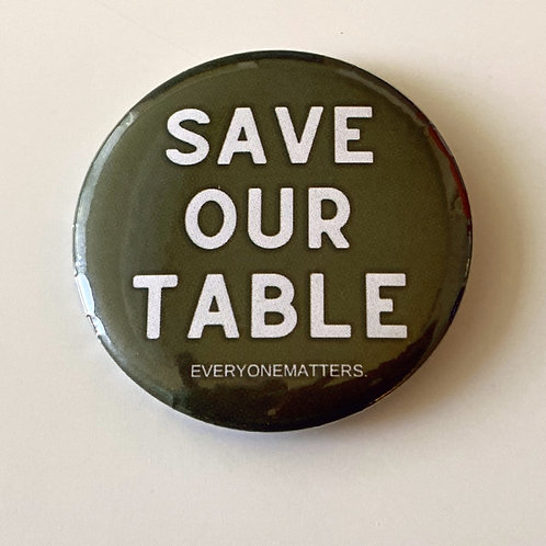 Save Our Table Button