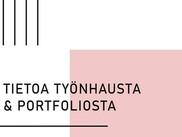 TIETOA TYÖNHAUSTA & PORTFOLIOSTA