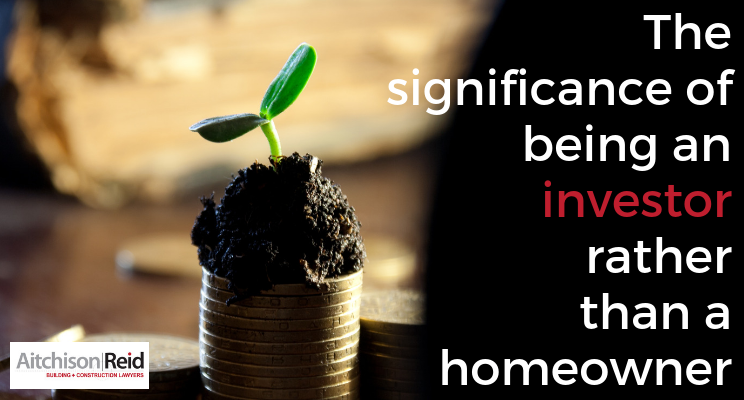 The significance of being an investor rather than a homeowner