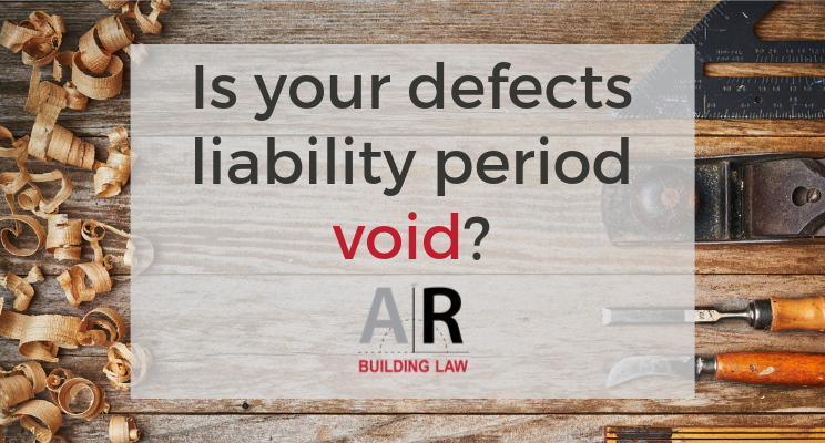 Is your defects liability period void?