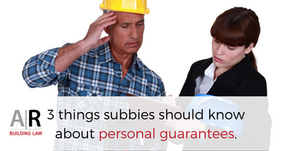 3 Things All Subbies Should Know About Personal Guarantees