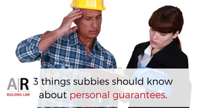 Subbies and Tradies - 3 things subbies should know about personal guarantees - Call us on 07 3128 0120 or email us at subcontractors@arbuildinglaw.com.au - www.subcontractors.arbuildinglaw.com.au