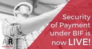 Security of Payment under BIF is now live!